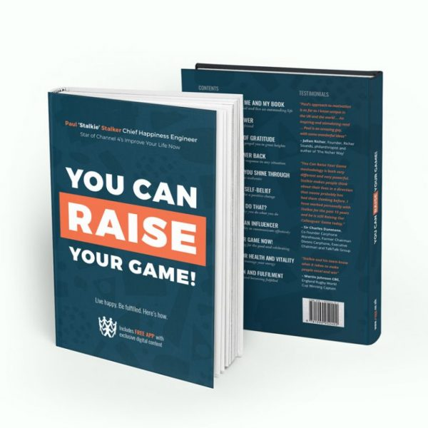 You Can Raise Your Game - Live Happy, Be Fulfiled by Paul 'Stalkie' Stalker